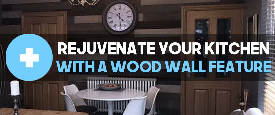 Rejuvenate your kitchen with a wood feature wall